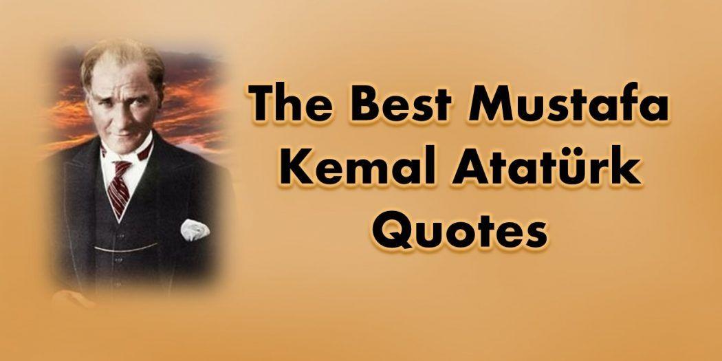 41 Most Inspiring Mustafa Kemal Ataturk Quotes Ataturk Quotes Quotes Beautiful Love Quotes