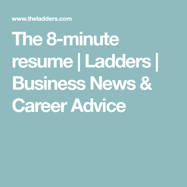 The 8 Minute Resume Career Advice Advice And Resume Builder