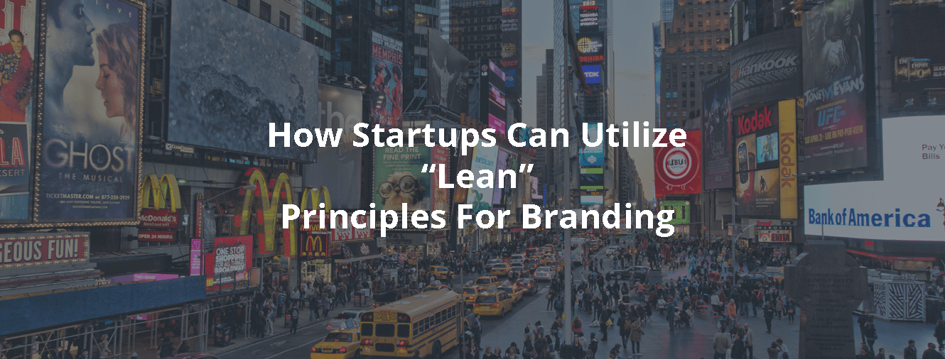 How Startups Can Utilize Lean Principles For Branding