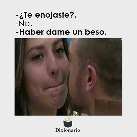 Te Enojaste No Haber Dame Un Beso Frases Divertidas Memes Divertidos Frases Sexis