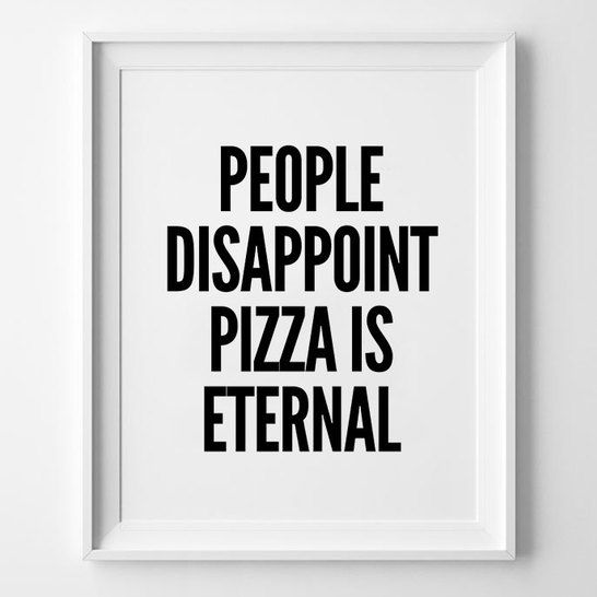 Pizza Love Quotes Delectable Pizza Is Eternal Love Quotes Quotes To Live By Gardening Ideas