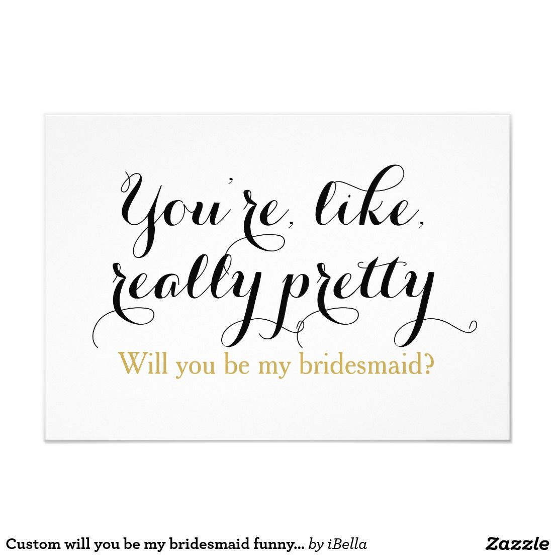 Custom will you be my bridesmaid funny wedding invitation