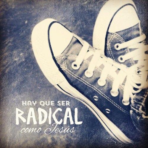 Radical como Jesús ;-)