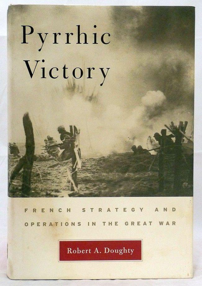 BE Robert A Doughty Pyrrhic Victory Hardcover 067401880X | eBay