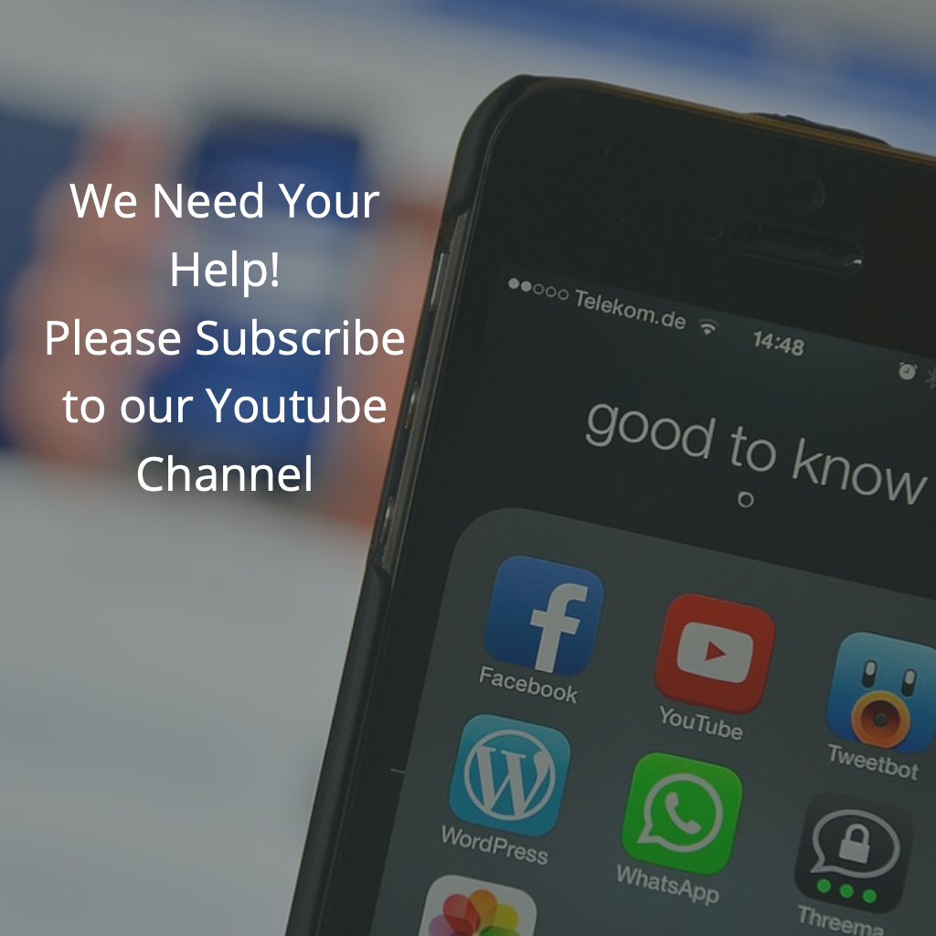 We Need Your Help! Please Subscribe to our Youtube Channel