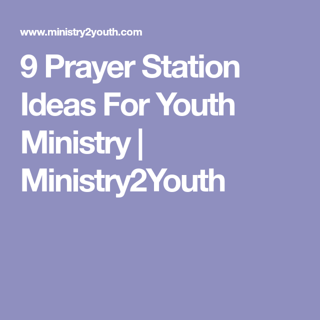 9 Prayer Station Ideas For Youth Ministry | Youth ministry