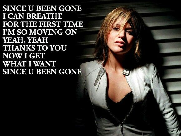 Since You Been Gone Kelly Clarkson Cool Lyrics Kelly Clarkson Music Love