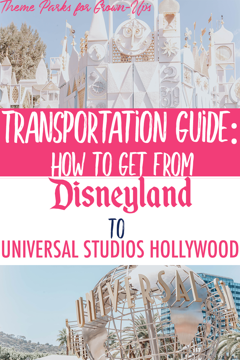 Transportation Guide How To Get From Disneyland To Universal Studios Hollywood Universal Studios Hollywood Universal Studios Universal Vacation