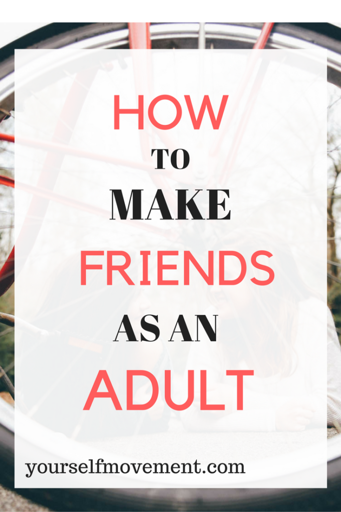 Are you friend poor? Here are tips to make friends as an adult. Be friend  rich, my friend.