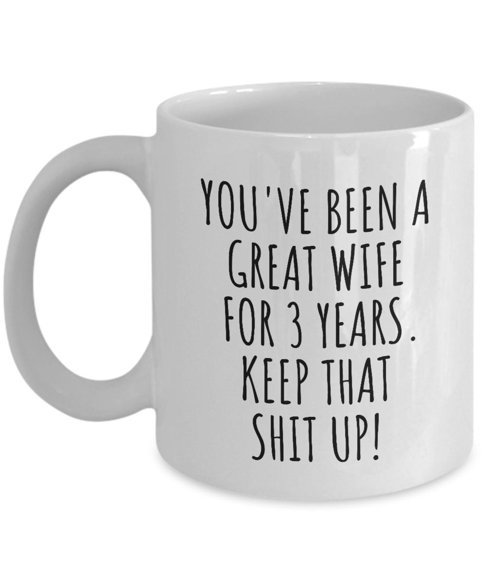 3 Years Anniversary Wife Mug Funny Gift for 3rd Wedding