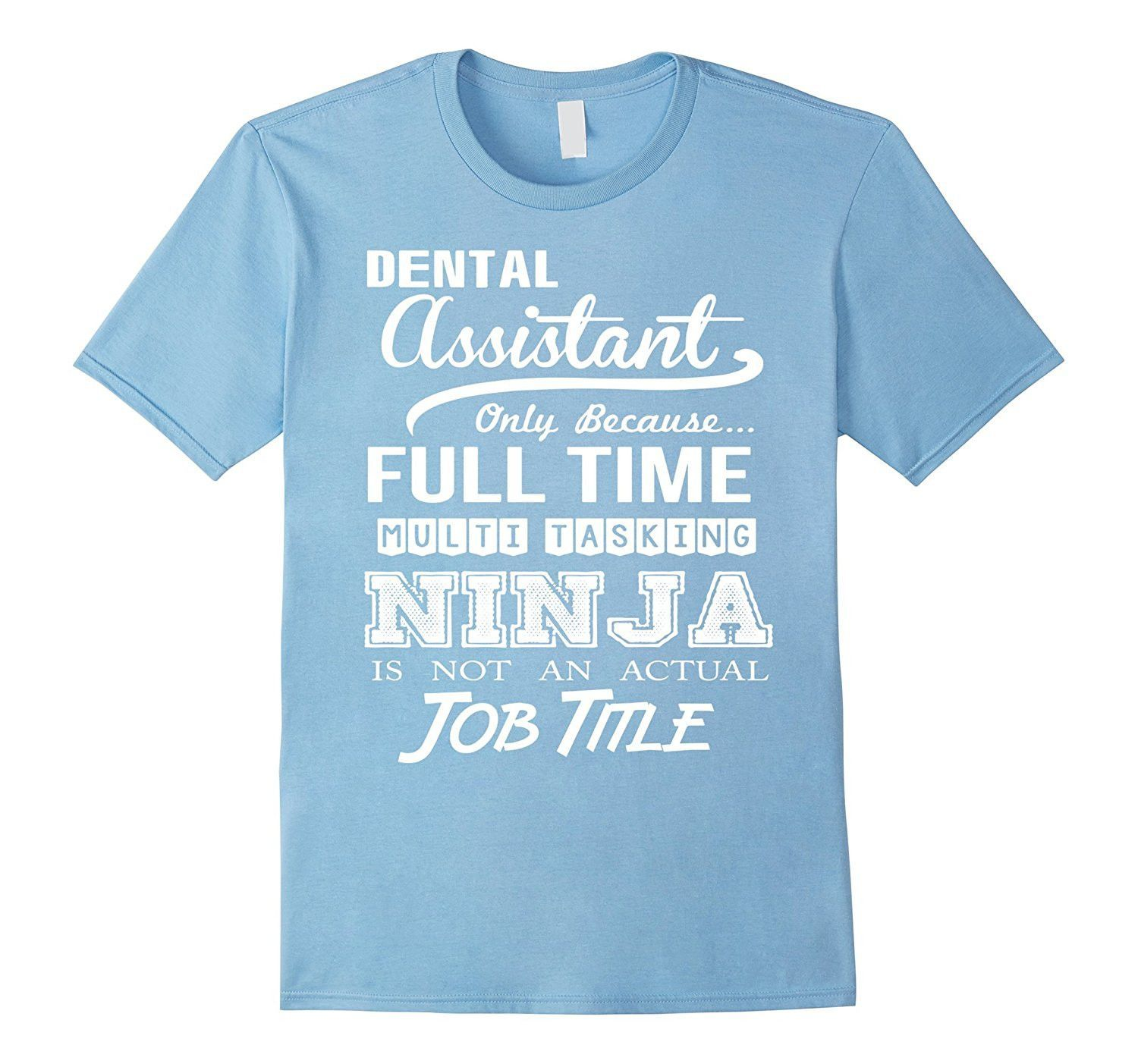 Dental Assistant Job Title Shirt  Dental Assistant Jobs
