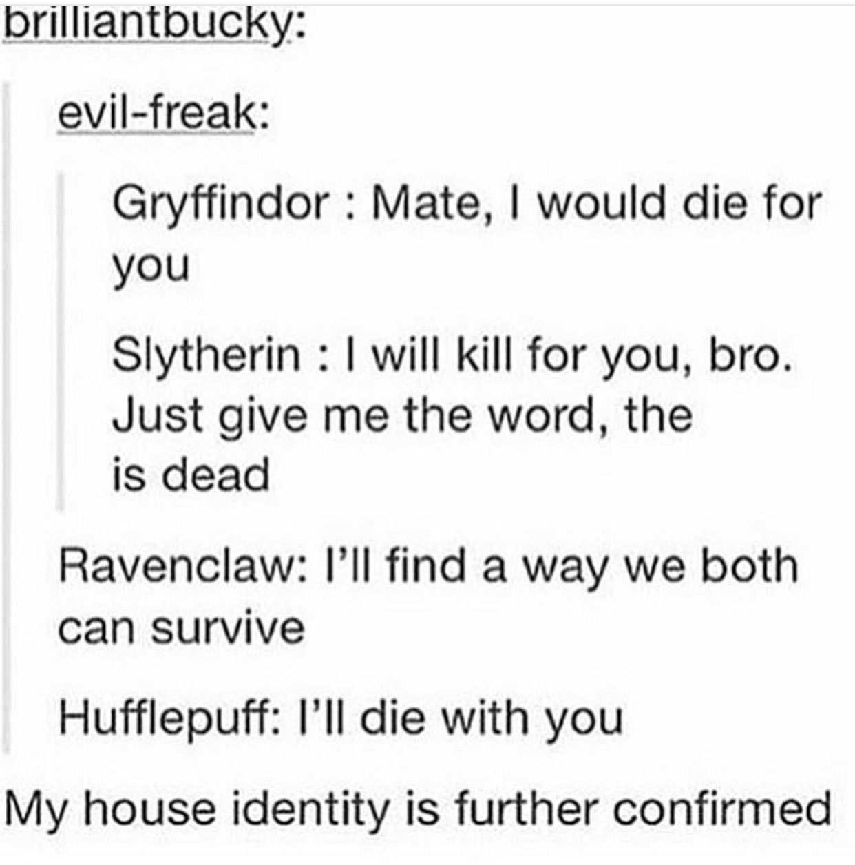I Will Die WITH You As JK Has Said Next To Gryffindor The Hufflepuffs Had Most People Stay And Fight In Battle Of Hogwarts