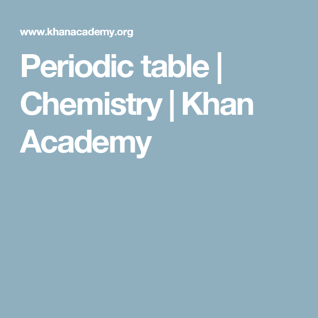 Periodic table chemistry khan academy education is our future periodic table chemistry khan academy urtaz Image collections