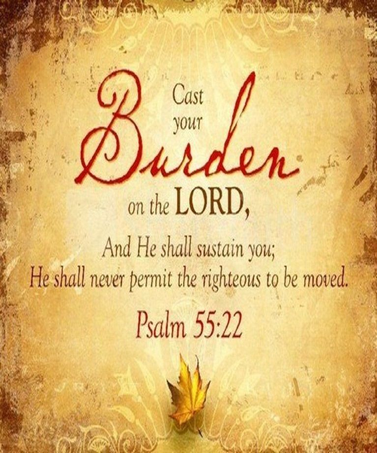 Psalm 55 22 Nkjv Cast Your Burden On The Lord And He Shall