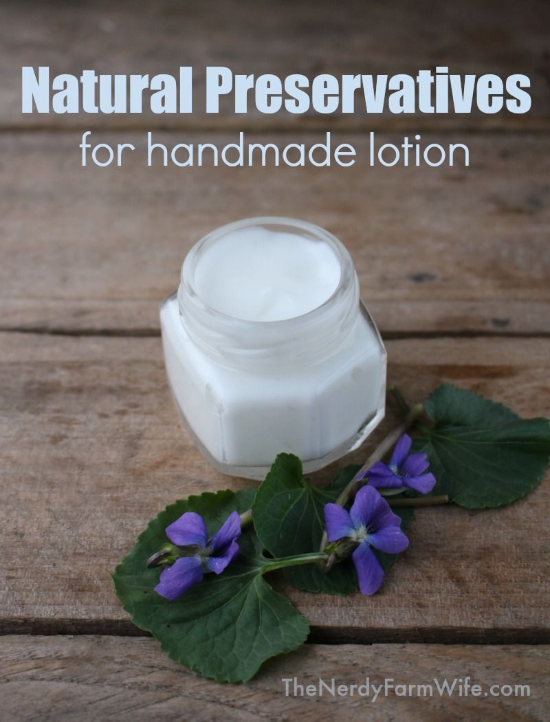 Natural Preservatives to Help Your Handmade Lotions and Creams Last Longer