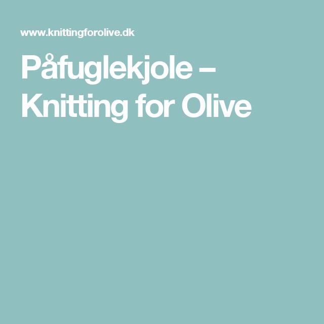 Påfuglekjole – Knitting for Olive