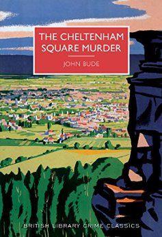 The Cheltenham Square Murder (British Library Crime Classics) by [Bude, John]