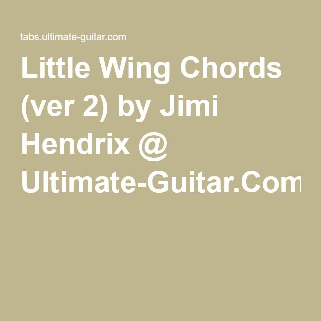 Little Wing Chords (ver 2) by Jimi Hendrix @ Ultimate-Guitar.Com ...