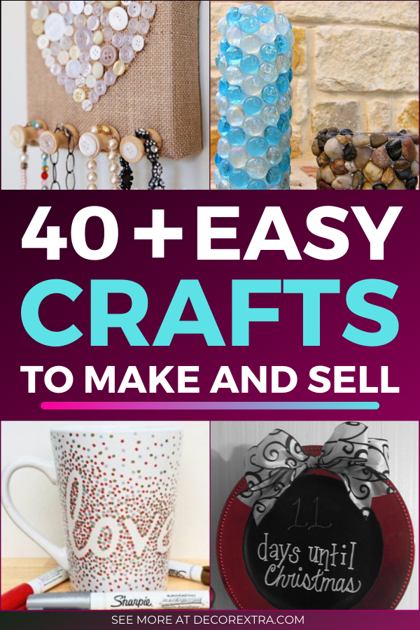 40 Diy Crafts To Make And Sell Crafts To Make Crafts To Make Sell Easy Crafts To Make