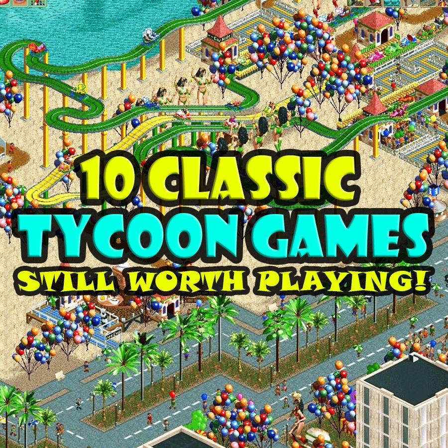 10 Classic Tycoon Games Still Worth Playing! #retrogames