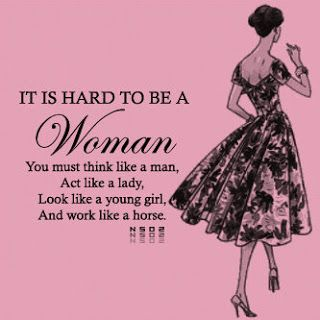 act like a lady think like a man quotes | +to+be+a+Woman,+you+must ...