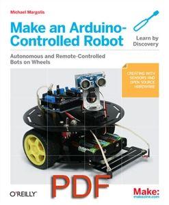 Make an Arduino-Controlled Robot (PDF) | Arduino | Arduino, Robot