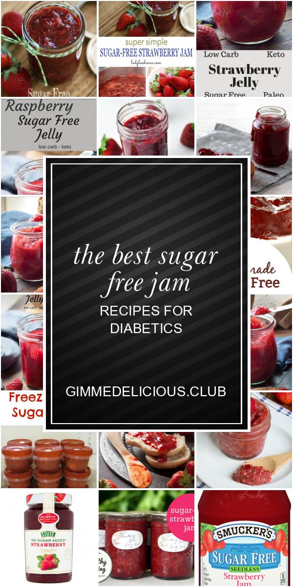 The Best Sugar Free Jam Recipes For Diabetics Sugar Free Jam Recipes Sugar Free Jam Jam Recipes