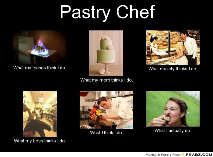 207405d369958ed777b77371cb7c0c53 pastry chef meme generator what i do for laughs