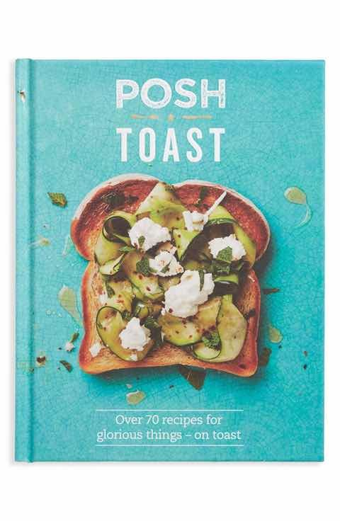 Posh toast over 70 recipes for glorious things on toast recipe this is the new hot and buttered food trendsimple toast recipes that everyone can make hungry food fans everywhere are toasting sourdough spelt forumfinder Image collections