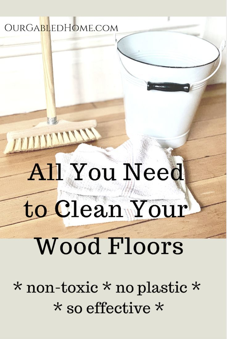 All You Need To Clean Your Wood Floors Natural Home And Health