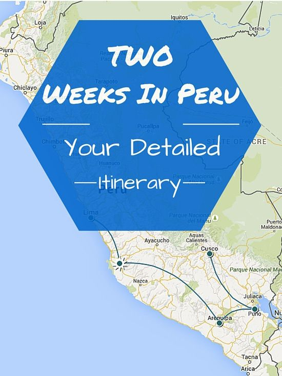 Two weeks in peru your detailed itinerary so you hit all the two weeks in peru your detailed itinerary so you hit all the hotspots and get sciox Choice Image