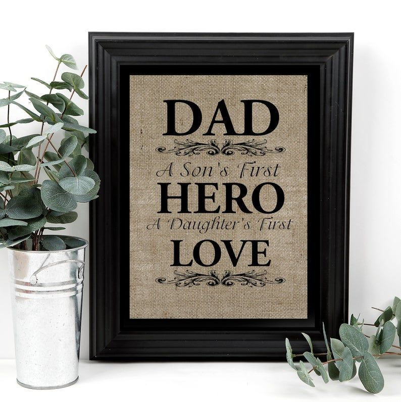 Dad a sons hero and a daughters first love fathers day