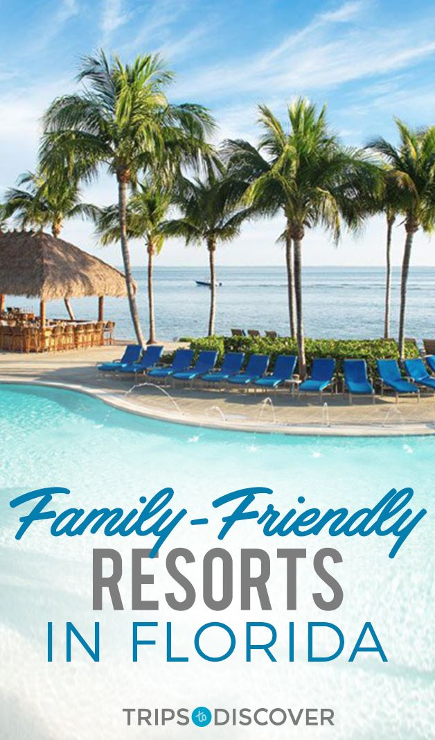 10 Best Family Friendly Resorts In Florida Tripstodiscover Family Beach Resorts Florida Resorts Florida Family Vacation