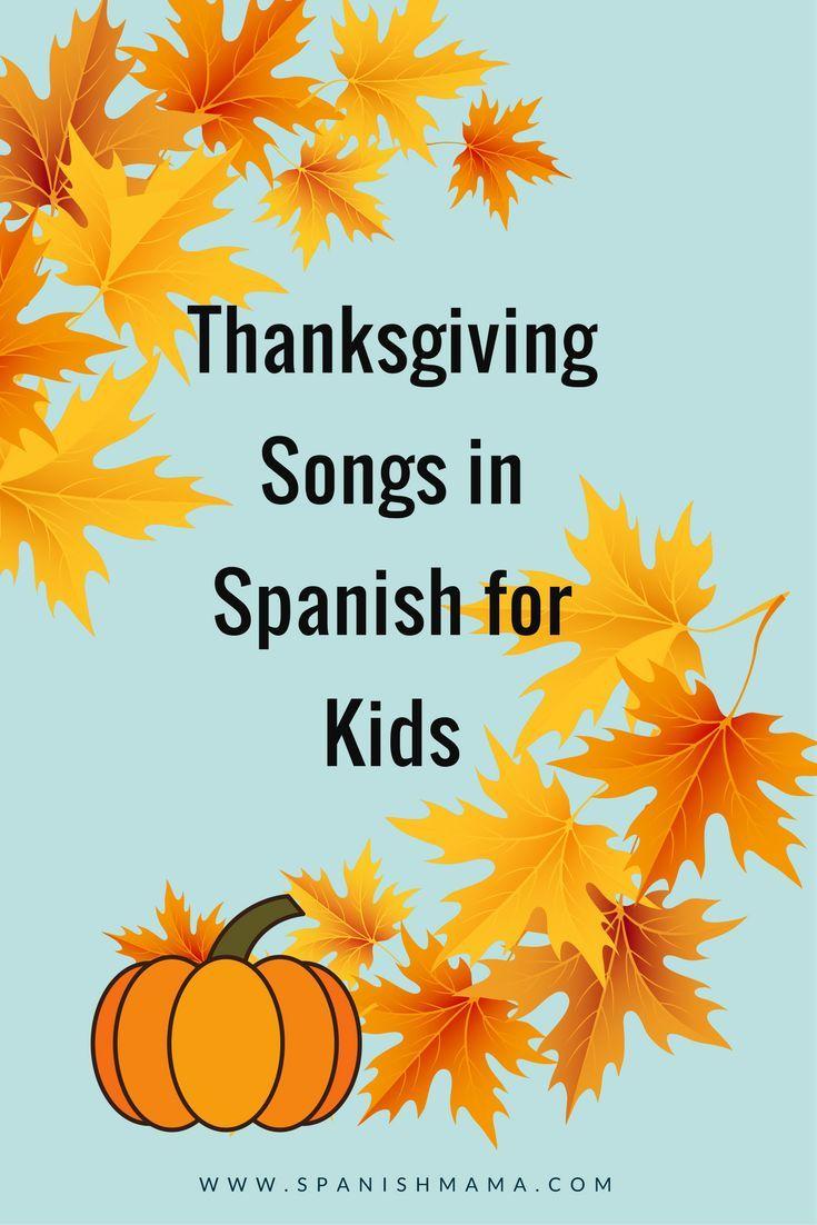 The Best Thanksgiving Songs for Kids Learning Spanish | Thanksgiving ...