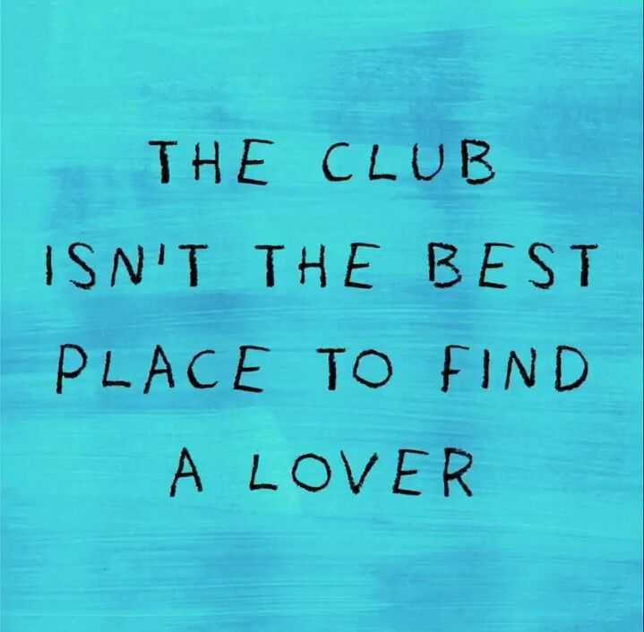 Best place to find a lover so the bar is where i go