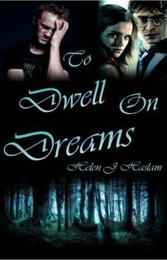The Dream Trilogy Book One: To Dwell On Dreams (A Harry Potter
