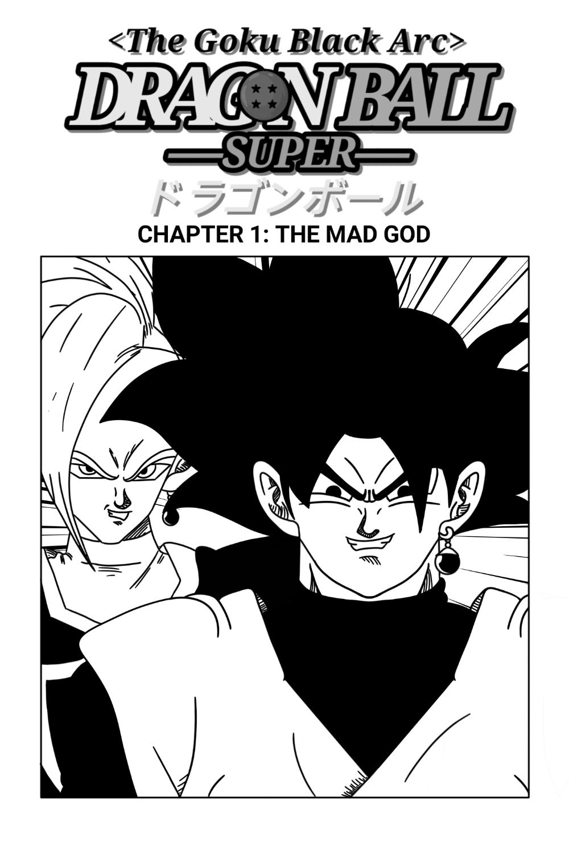 Dragon Ball Super The Goku Black Arc Chapter 1 By Vitorrafaellealcarva On Newgrounds Goku Black Goku Dragon Ball