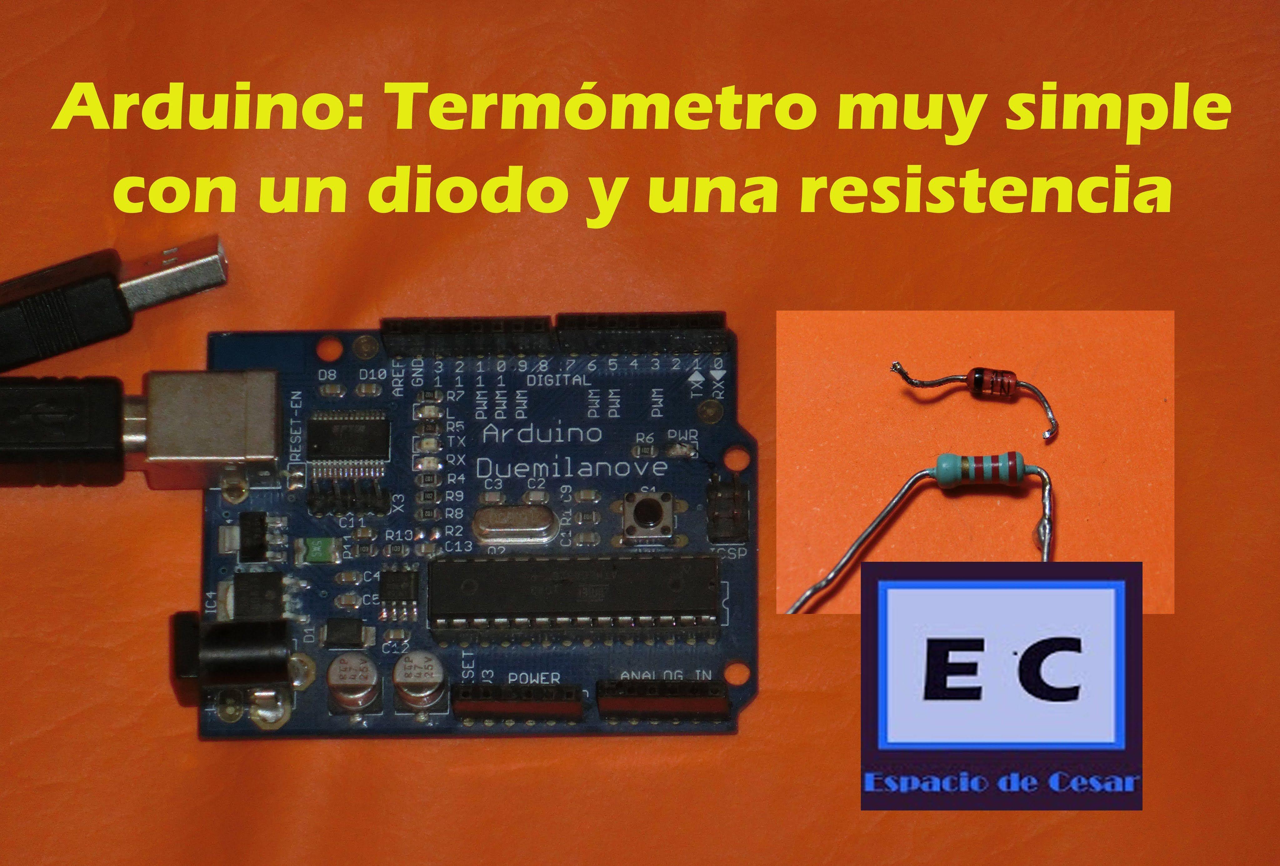 Arduino: termometro con un diodo y una resistencia. Muy facil!!!