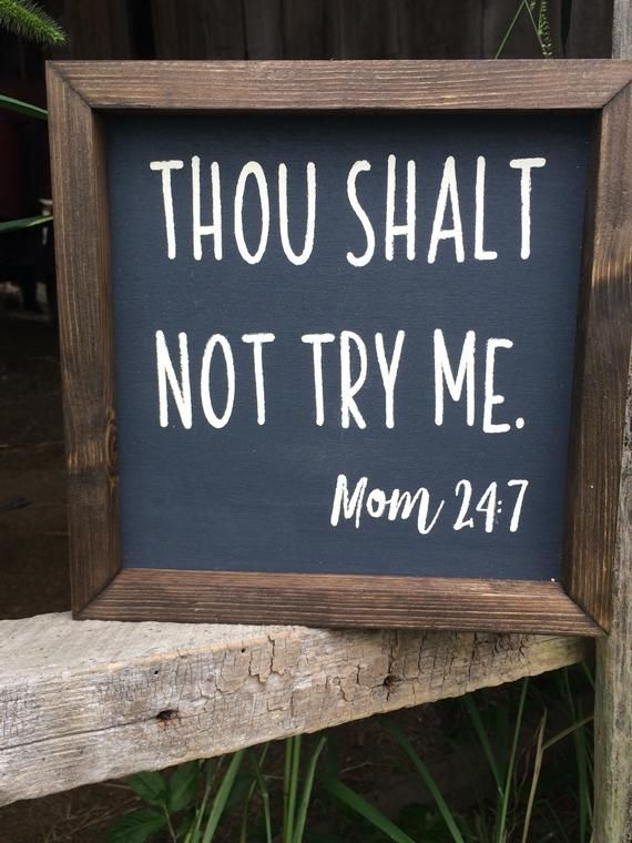 Thou shall not try me~Mom handpainted wooden farmhouse sign. Cute. Fun. And some days, totally accurate. 😉 The frame is also handcrafted recessed, mitered and espresso stained.