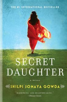 Secret Daughter by Shilpi Somaya Gowda has descriptive copy which is not yet available from the Publisher.