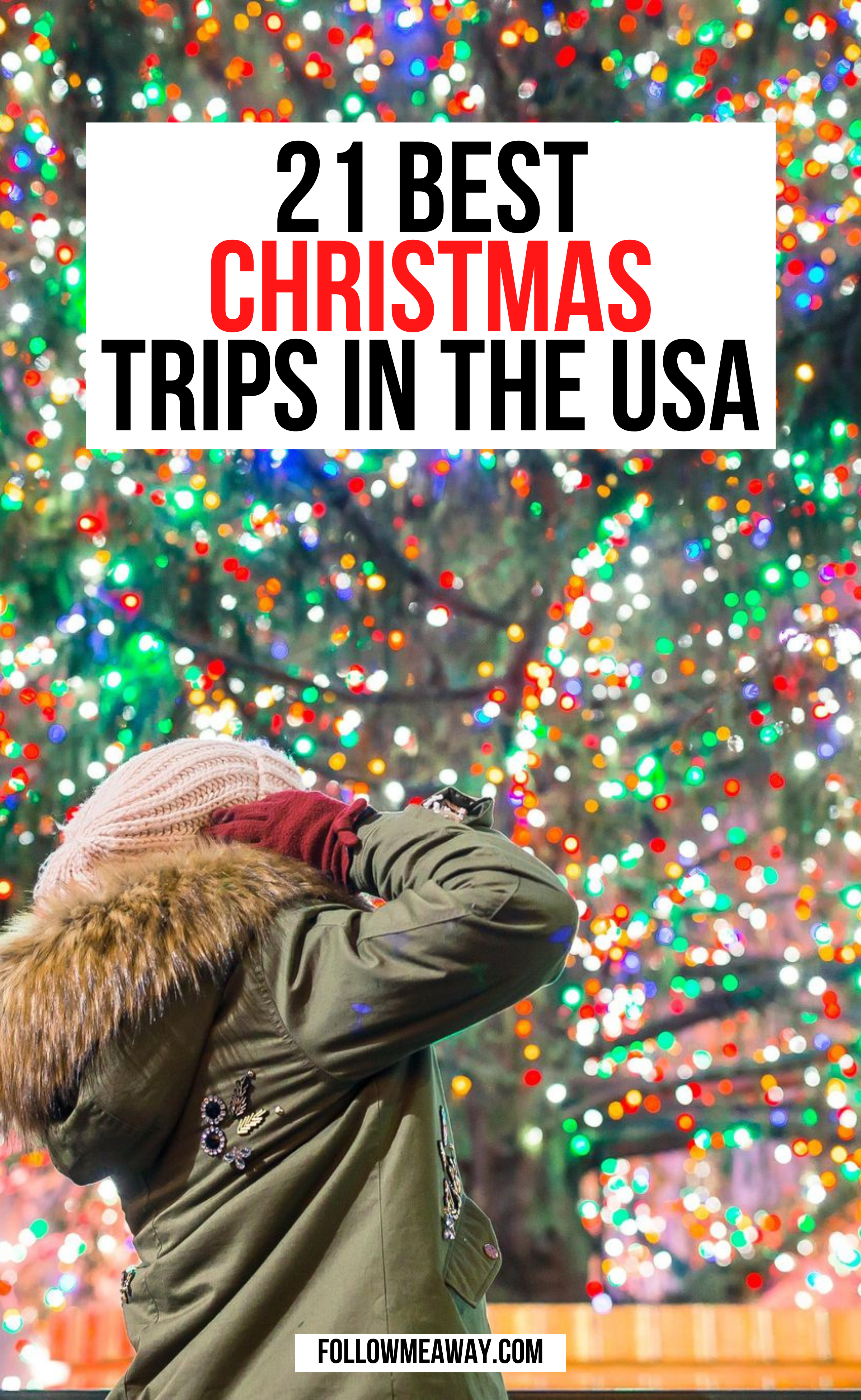 21 Festive Vacation Destinations For Christmas In The Usa Follow Me Away In 2020 Christmas Travel Winter Travel Destinations Vacation Trips