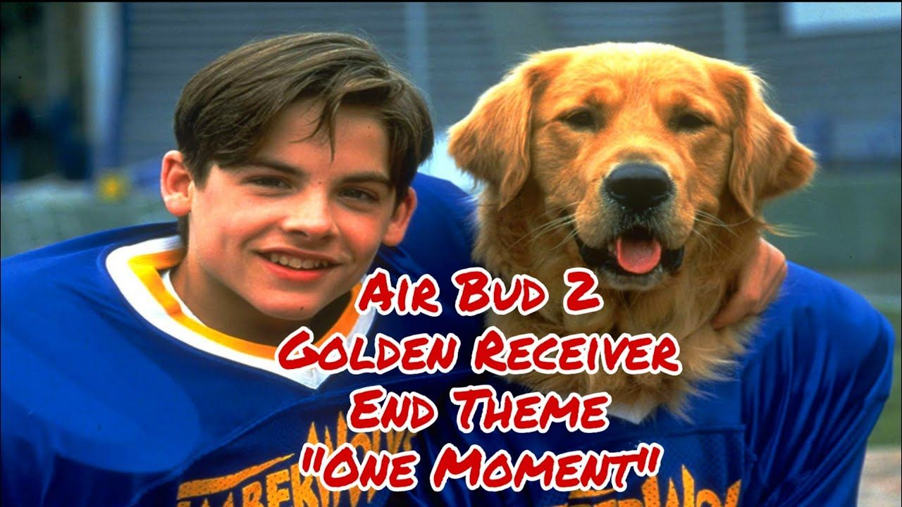 Air Bud 2 Golden Receiver End Theme One Moment By Melinda Myers Air Bud One Moment In This Moment