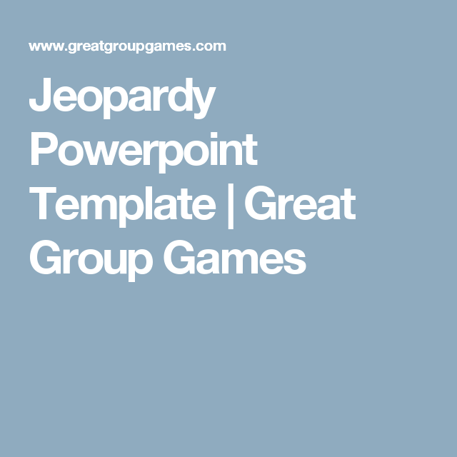 Jeopardy Powerpoint Template Great Group Games School