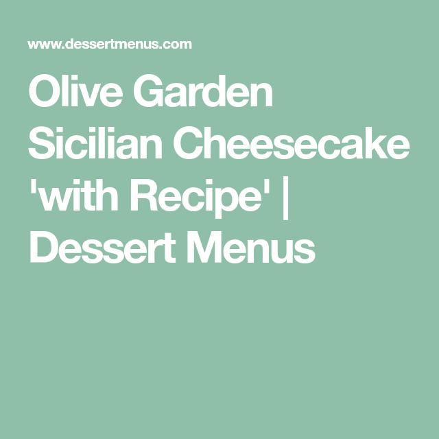Olive Garden Sicilian Cheesecake \'with Recipe\'   Dessert Menus ...