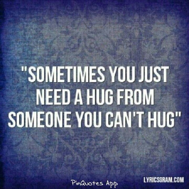 Sometimes You Just Need A Hug From Someone You Cant Hug Fegens