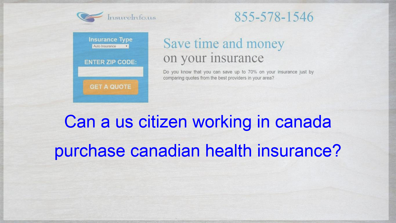 Do I Have To Get Citizenship To Get Canadian Health Insurance Or