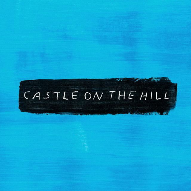 Castle On The Hill By Ed Sheeran Was Added To My Novidades Da