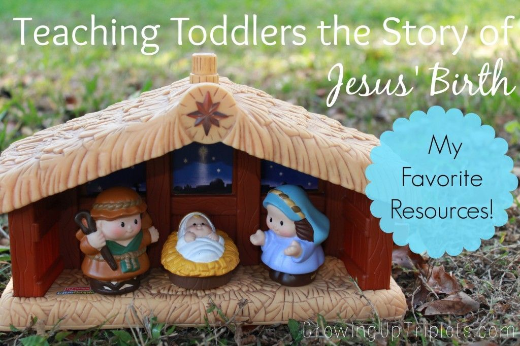 Teaching Toddlers the Story of Jesus\u0027 Birth - My Favorite Resources