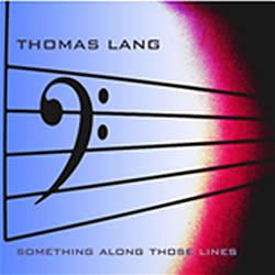 Thomas Lang - Something Along Those Lines