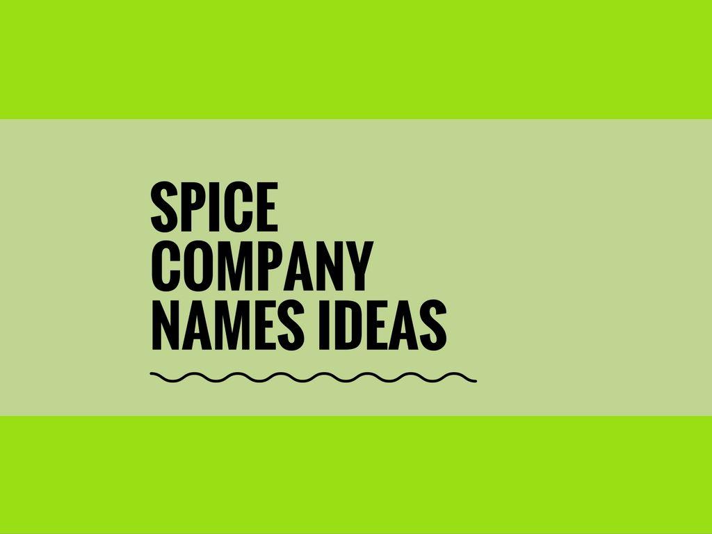 370 Creative Spice Business Names Ideas Thebrandboy Com With